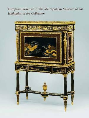 European Furniture in the Metropolitan Museum of Art: Highlights of the Collection - Metropolitan Museum of Art