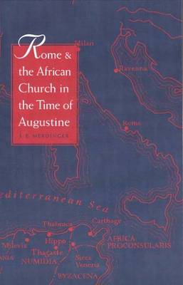 Rome and the African Church in the Time of Augustine (Paperback)