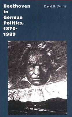 Beethoven in German Politics, 1870-1989 (Paperback)