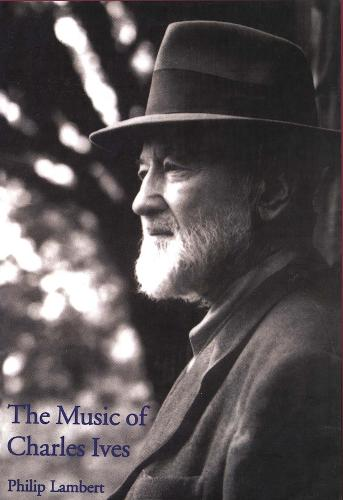 The Music of Charles Ives (Paperback)