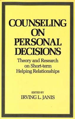 Counseling on Personal Decisions: Theory and Research on Short-Term Helping Relationships (Paperback)