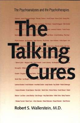 The Talking Cures: The Psychoanalyses and the Psychotherapies (Paperback)