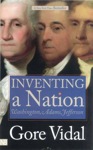 Inventing a Nation: Washington, Adams, Jefferson - Icons of America (Paperback)