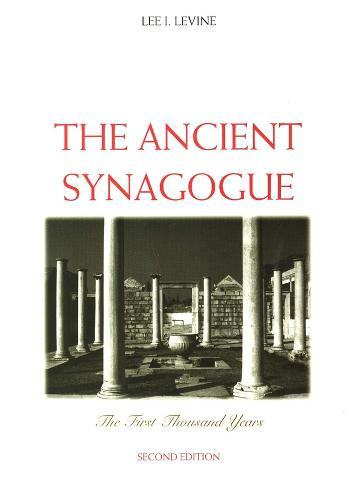 The Ancient Synagogue: The First Thousand Years, Second Edition (Paperback)