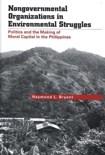 Nongovernmental Organizations in Environmental Struggles: Politics and the Making of Moral Capital in the Philippines - Yale Agrarian Studies Series (Hardback)