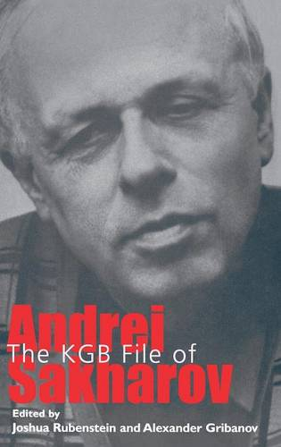 The KGB File of Andrei Sakharov - Annals of Communism (Hardback)