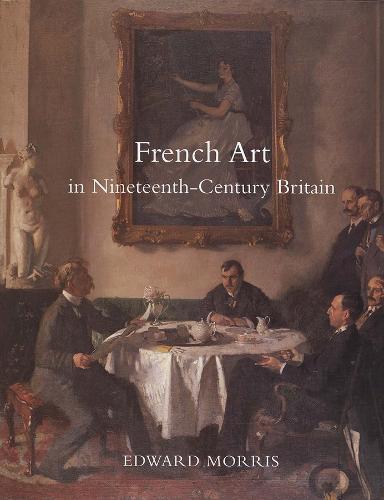 French Art in Nineteenth-Century Britain (Hardback)