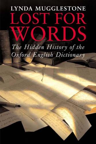 Lost for Words: The Hidden History of the Oxford English Dictionary (Hardback)