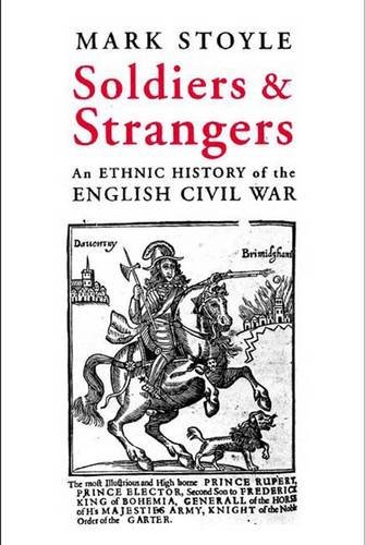 Soldiers and Strangers: An Ethnic History of the English Civil War (Hardback)