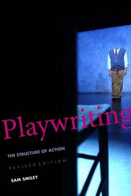 Playwriting: The Structure of Action (Paperback)