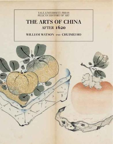 The Arts of China, 1600-1900 (Hardback)