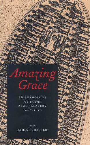 Amazing Grace: An Anthology of Poems About Slavery, 1660-1810 (Paperback)