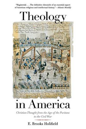 Theology in America: Christian Thought from the Age of the Puritans to the Civil War (Paperback)