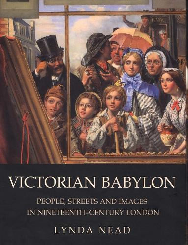 Victorian Babylon: People, Streets and Images in Nineteenth-Century London (Paperback)