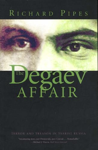 The Degaev Affair: Terror and Treason in Tsarist Russia (Paperback)