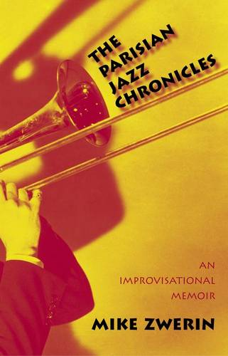 The Parisian Jazz Chronicles: An Improvisational Memoir (Hardback)