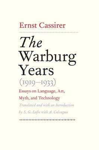 The Warburg Years (1919-1933): Essays on Language, Art, Myth, and Technology (Hardback)