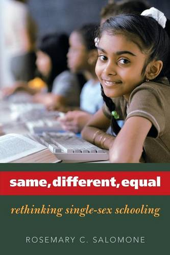 Same, Different, Equal: Rethinking Single-Sex Schooling (Paperback)