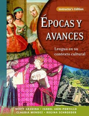 Epocas Y Avances: Instructor's Edition: Lengua En Su Contexto Cultural (Paperback)