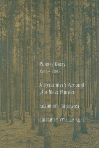 Ponary Diary, 1941-1943: A Bystander's Account of a Mass Murder (Hardback)