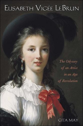 Elisabeth Vigee Le Brun: The Odyssey of an Artist in an Age of Revolution (Hardback)