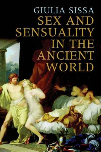 Sex and Sensuality in the Ancient World (Hardback)