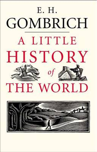 A Little History of the World - Little Histories (Hardback)