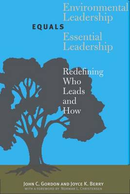 Environmental Leadership Equals Essential Leadership: Redefining Who Leads and How (Hardback)