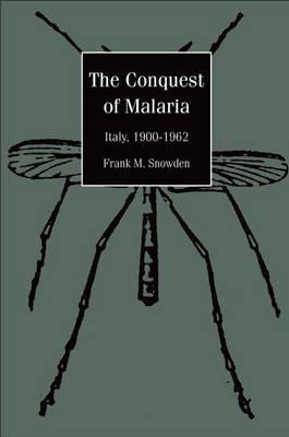 The Conquest of Malaria: Italy, 1900-1962 (Hardback)