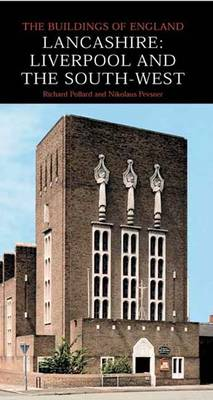 Lancashire: Liverpool and the South West - Pevsner Architectural Guides: Buildings of England (Hardback)