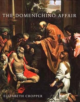 The Domenichino Affair: Novelty, Imitation, and Theft in Seventeenth-century Rome (Hardback)