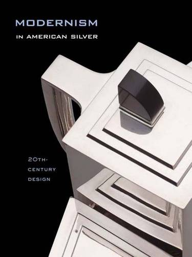 Modernism in American Silver: 20th-Century Design (Hardback)