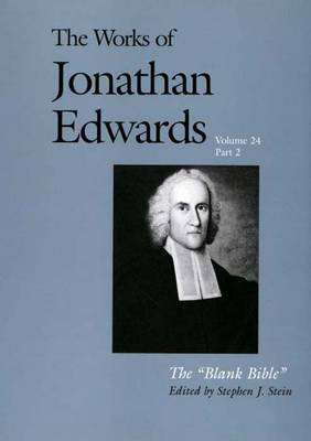 The Works of Jonathan Edwards, Vol. 24: Volume 24: The Blank Bible - The Works of Jonathan Edwards Series (Hardback)