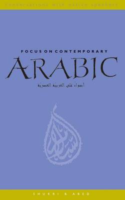 Focus on Contemporary Arabic - Conversations with Native Speakers