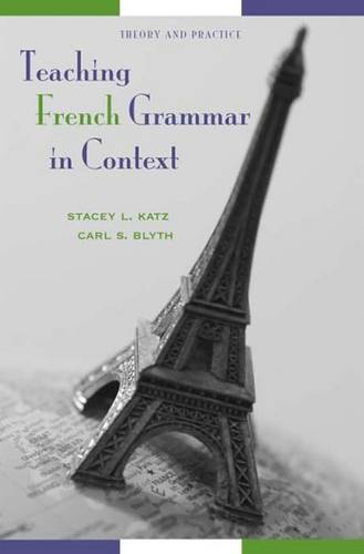 Teaching French Grammar in Context: Theory and Practice (Paperback)