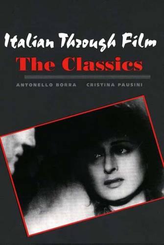 Italian Through Film: The Classics (Paperback)