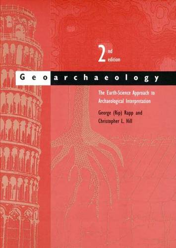Geoarchaeology: The Earth-Science Approach to Archaeological Interpretation, Second Edition (Paperback)