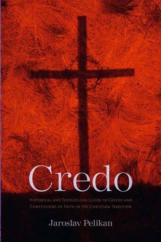 Credo: Historical and Theological Guide to Creeds and Confessions of Faith in the Christian Tradition (Paperback)