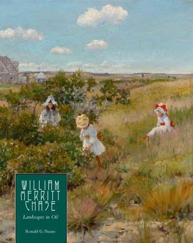 William Merritt Chase: Landscapes in Oil (Hardback)