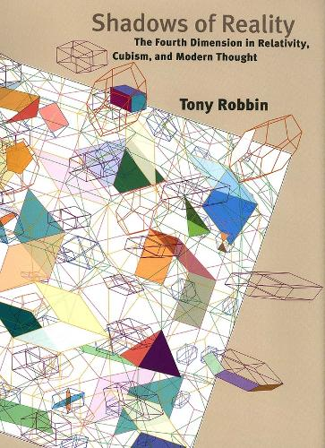 Shadows of Reality: The Fourth Dimension in Relativity, Cubism, and Modern Thought (Hardback)