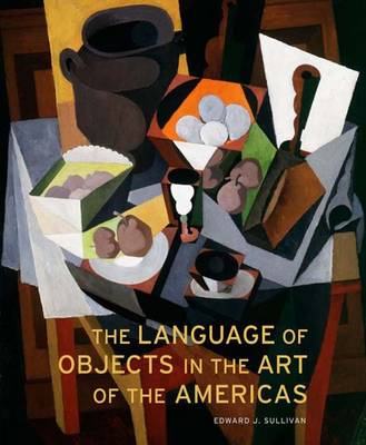 The Language of Objects in the Art of the Americas (Hardback)