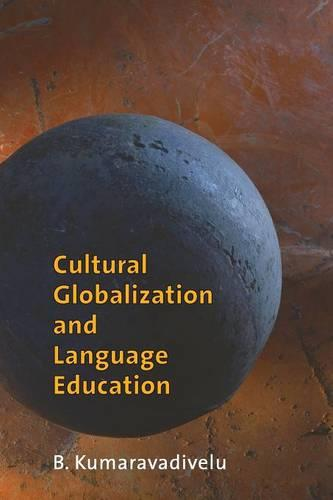 Cultural Globalization and Language Education (Paperback)
