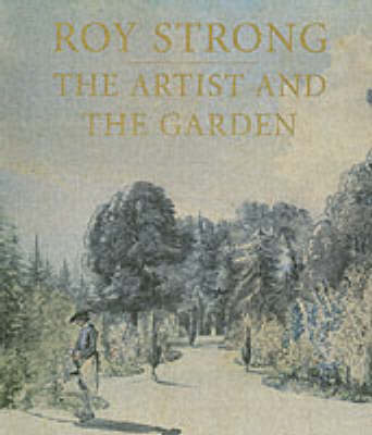 The Artist and the Garden - The Paul Mellon Centre for Studies in British Art (Paperback)