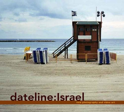 Dateline Israel: New Photography and Video Art (Hardback)