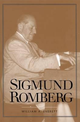 Sigmund Romberg - Yale Broadway Masters (Hardback)