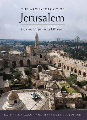 The Archaeology of Jerusalem: From the Origins to the Ottomans (Hardback)