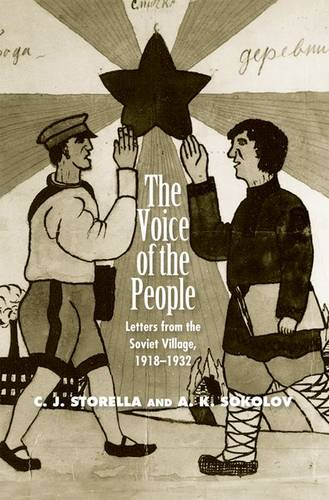 The Voice of the People: Letters from the Soviet Village, 1918-1932 - Annals of Communism (Hardback)