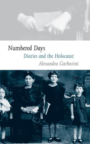 Numbered Days: Diaries and the Holocaust (Hardback)
