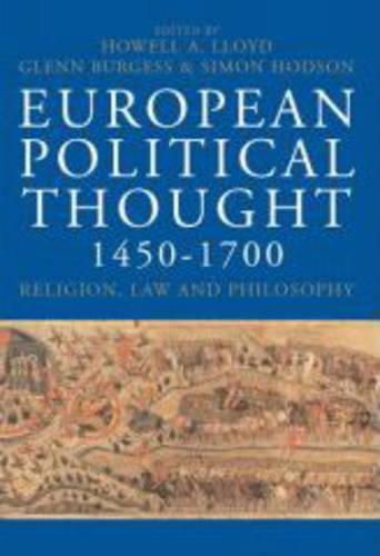 European Political Thought 1450-1700: Religion, Law and Philosophy (Hardback)