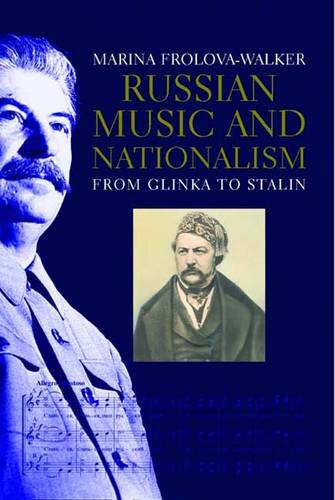 Russian Music and Nationalism: from Glinka to Stalin (Hardback)